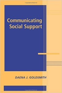 Book cover for Communicating Social Support by Daena J. Goldsmith